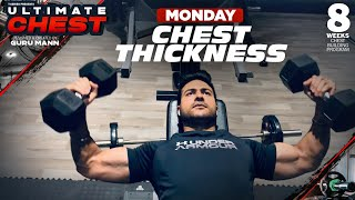 Monday - CHEST THICKNESS (Strength) | Ultimate Chest by Guru Mann