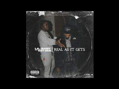 Lil Baby – Real As It Gets (Feat. Est Gee) (Audio)