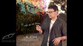 Jorge Luis Chacín - Tan Solo Quiero (Audio)