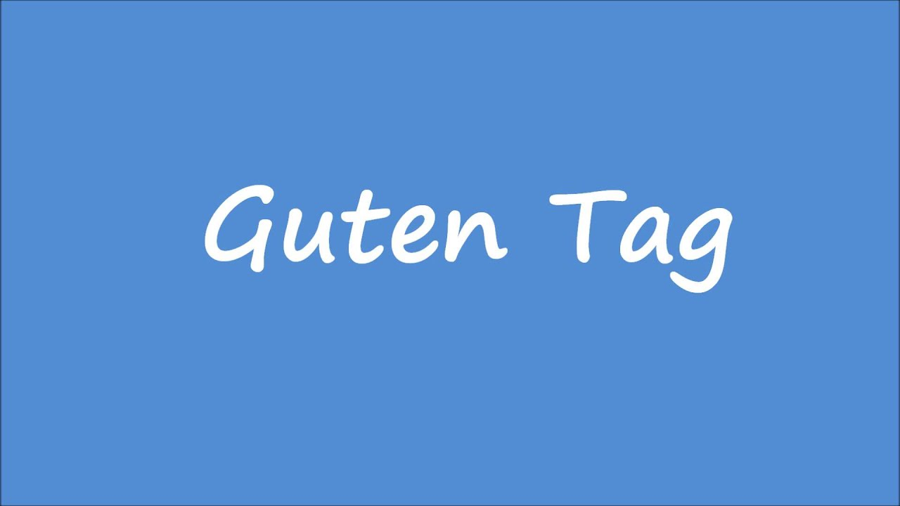 How To Say Guten Tag Good Day In German