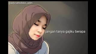 Gambar cover Story wa terbaru _jangan tanya gajiku berapa(puisi galau)