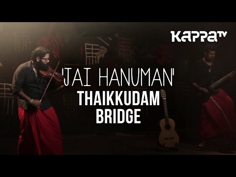 Jai Hanuman   Navarasam - Thaikkudam Bridge - Live Sessions - Kappa TV