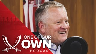 One Of Our Own Podcast | Chris Wilder - The Manager's Podcast [S1:E2]