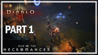 Diablo 3 Rise of the Necromancer Lets Play Part 1 - Story Campaign