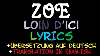 Loin d'ici (Zoe) - Lyrics [+ Translation in English] [+ Übersetzung auf Deutsch](, 2016-05-09T23:18:46.000Z)