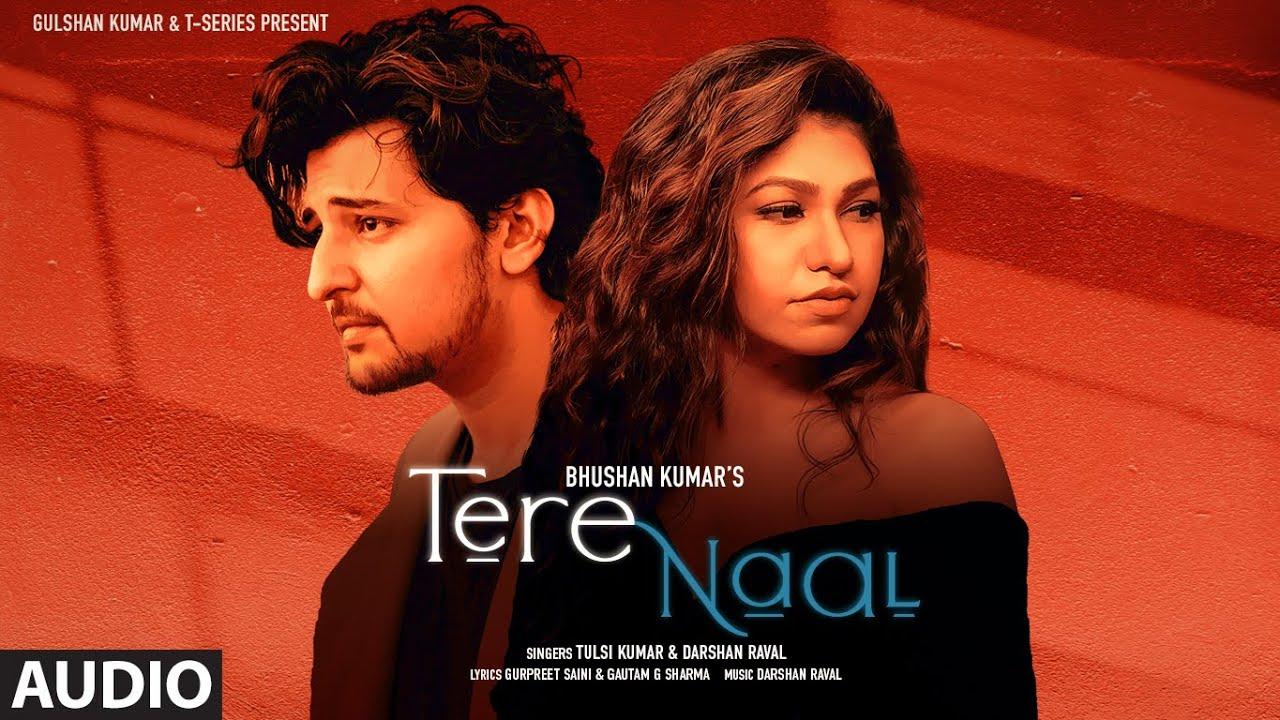 Tere Naal Full Song | Tulsi Kumar, Darshan Raval | Gurpreet Saini, Gautam G Sharma | Bhushan Kumar