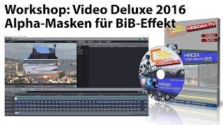 Tutorial: Magix Video Deluxe 2016 - Bild-in-Bild-Effekt mit Transparenzen