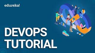 DevOps Tutorial | DevOps Tutorial for Beginners | DevOps Training | Edureka