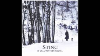 "The Snow It Melts The Soonest / Sting ""If On A Winter's Night..."""