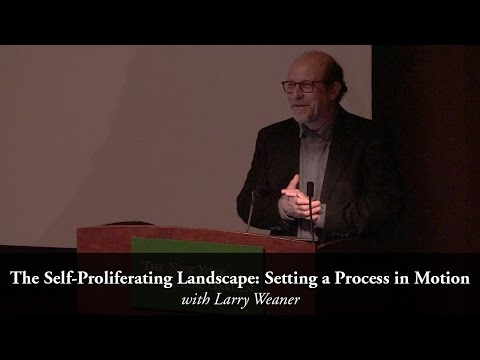 """Larry Weaner, """"The Self-Proliferating Landscape: Setting a Process in Motion"""" (Feb. 3, 2015)"""