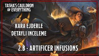 D&D Anlatımları: Detaylı İnceleme - Tasha #2 - Artificer B. Artificer Infusions