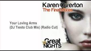Karen Overton - Your Loving Arms (DJ Tiesto Club Mix) (Radio Cut)