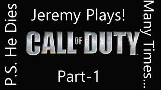 Jeremy Plays!: Call of Duty Game of the Year Edition 2004: Part 1: Failure Galore