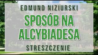 Sposób na Alcybiadesa - streszczenie