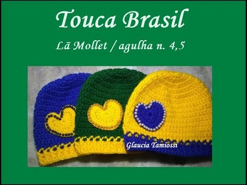 Touca Brasil em Crochê - YouTube e0254a8ac03