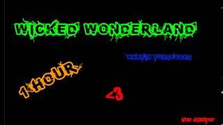 Wicked Wonderland 1h
