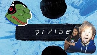 My First Reaction/Review to DIVIDE by Ed Sheeran