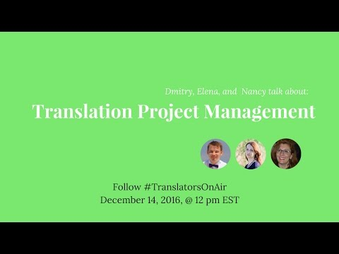 #TranslatorsOnAir Translation Project Management feat  @nancy matis