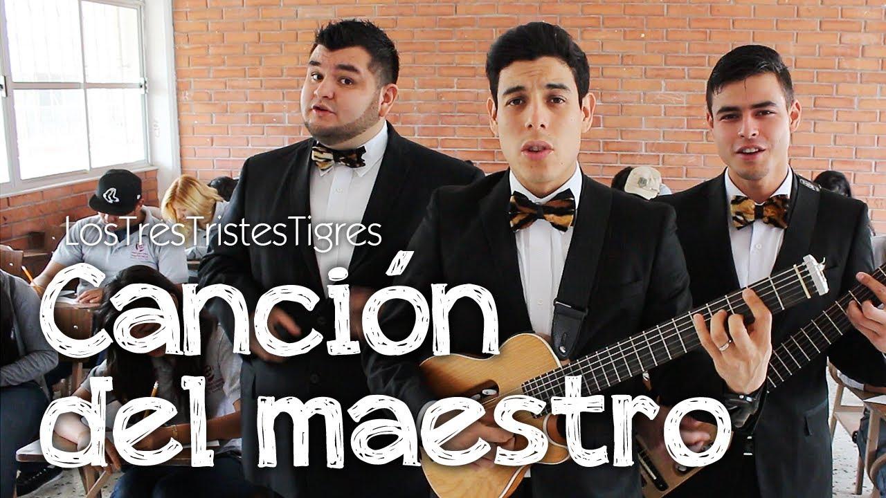 Los Tres Tristes Tigres Canción Del Maestro Youtube