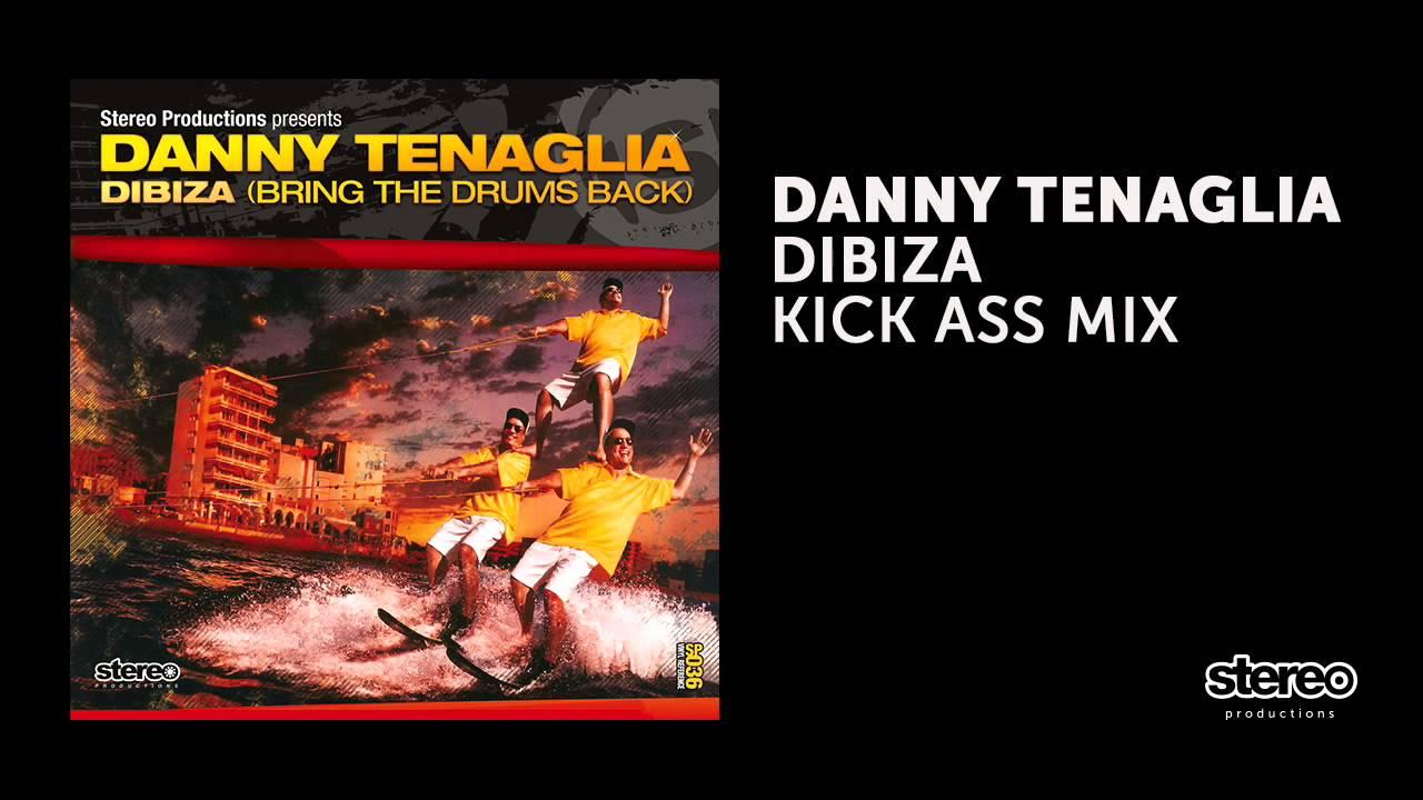 Download Danny Tenaglia - Dibiza (Kick Ass Mix)