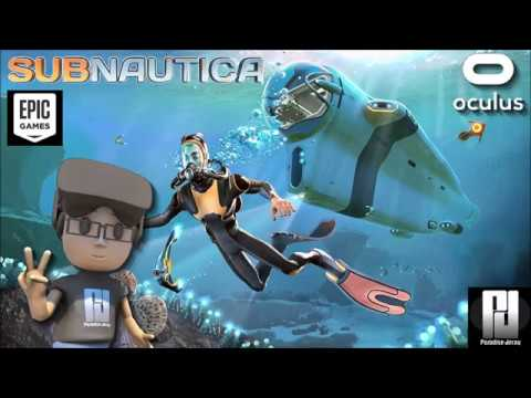 SUBNAUTICA IS FREE ON EPIC STORE! // Oculus Rift + Touch ...