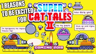 7 Reasons why you should be EXCITED about Super Cat Tales 2!