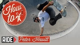 How-To Skateboarding: Invert to Fakie with Peter Hewit