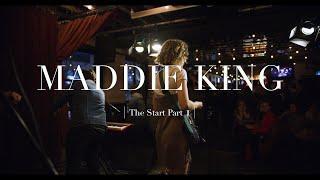 Maddie King | The Start | Part 1