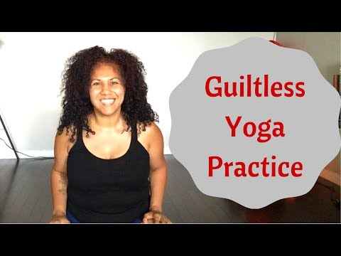 Guiltless Yoga Practice