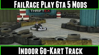 FailRace Play Gta 5 Mods Indoor Go-Kart Track