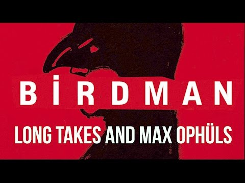Birdman: Long Takes (or The Unexpected Influence of Max Ophüls) | Film Analysis