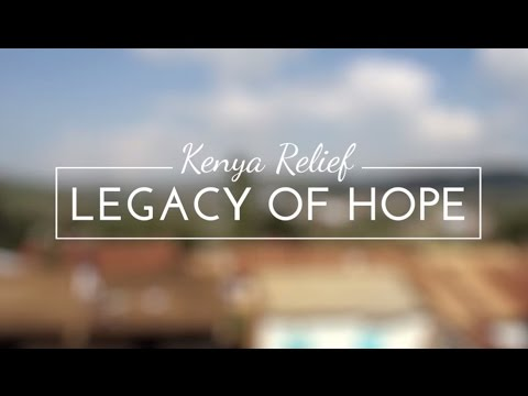 Kenya Relief Legacy of Hope - Overview