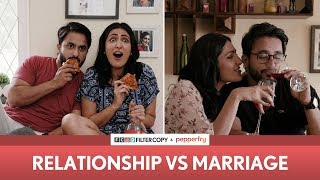 FilterCopy | Relationship vs. Marriage | Ft. Eisha Chopra and Veer Rajwant Singh