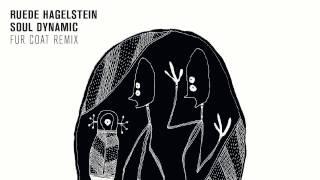 Ruede Hagelstein - Soul Dynamic (Fur Coat Remix)