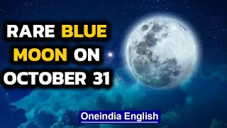 Blue Moon on October 31: Why is it called so? | Oneindia News