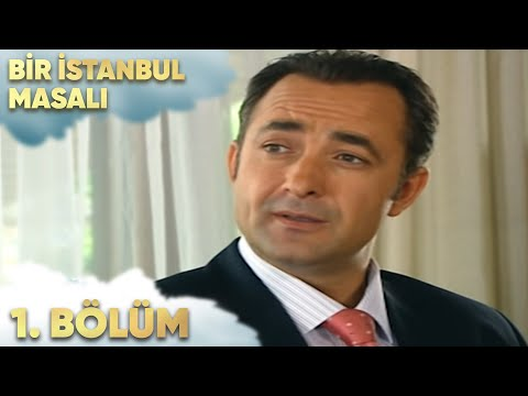Bir İstanbul Masalı 1. Bölüm