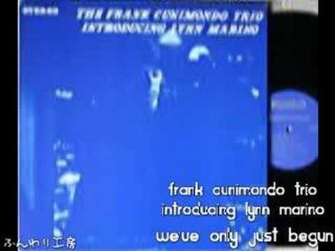 FRANK CUNIMONDO TRIO  LYNN MARINO we've only just begun