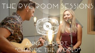 "The Rye Room Sessions - Anna Gilbert ""Change The World"" Cover (originally by Eric Clapton) LIVE"