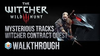 The Witcher 3 Wild Hunt Walkthrough Mysterious Tracks Witcher Contract Quest Guide/Gameplay