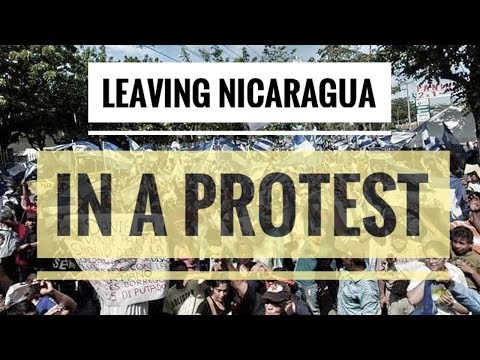 LEAVING NICARAGUA IN PROTEST - ROAD BLOCKS WITH KIDS