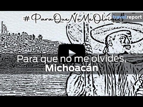 Para que no me olvides, Michoacán