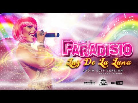 Paradisio - Luz De La Luna (Radio Edit Version) - AUDIOVIDEO - From Havana Album