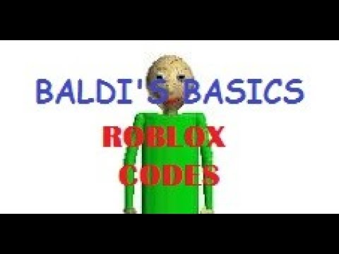 Roblox Baldi S Basics New Codes Youtube