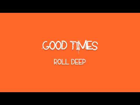 Good Times - Roll Deep FREE SONG DOWNLOAD