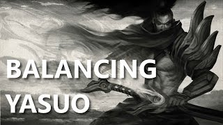 Real Talk: My Honest Thoughts on Balancing Yasuo