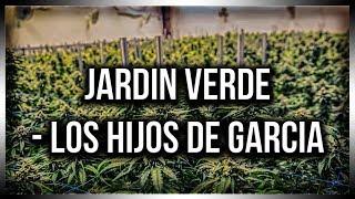 Los Hijos De Garcia | Jardin Verde | Letra