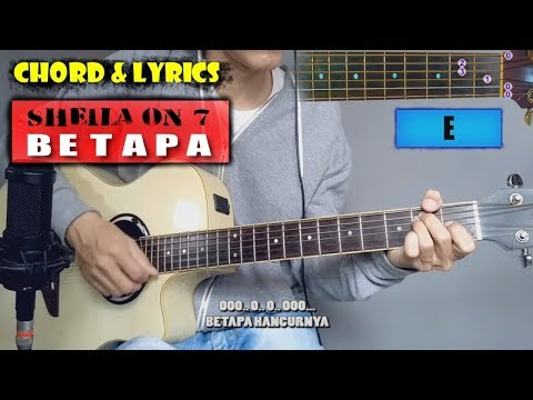 Chord Gitar | Sheila On 7 - Betapa (with Lyric)