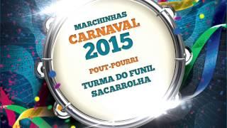 Baixar Marchinhas de Carnaval | Turma do Funil | Sacarrolha