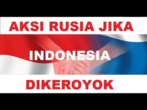 Jika indonesia di SERANG, Begini Aksi RUSIA yang sangat mengejutkan !!!