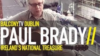 PAUL BRADY - MARY AND THE SOLDIER (BalconyTV)